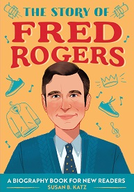 STORY OF FRED ROGERS, THE